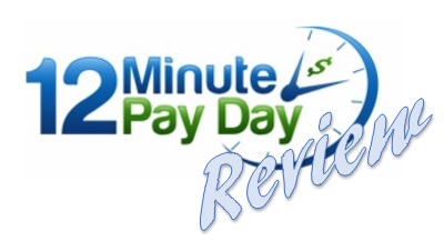 12 Minute Payday Review.
