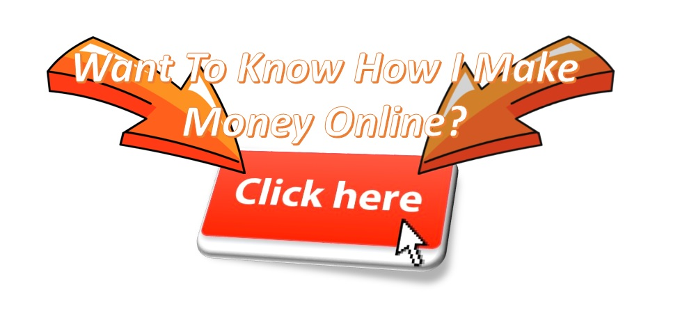 Want To Know How To Make Money Online?
