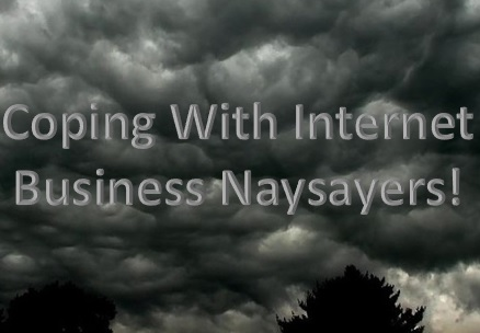Coping with online business naysayers. A black cloud looms over your internet business world. But how do we deal with this big black cloud that's been created by these people?