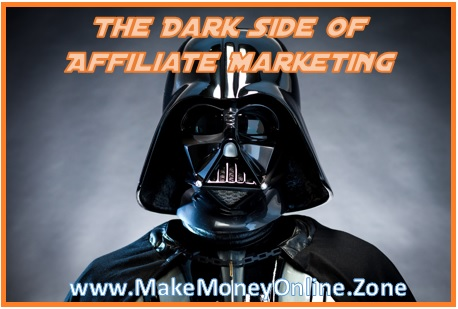 The dark side of affiliate marketing. How to avoid affiliate marketing scams.