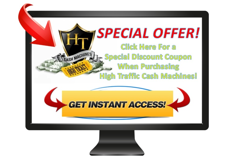High Ticket Cash Machines Special Offer Coupon.