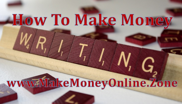 How to make money online writing.