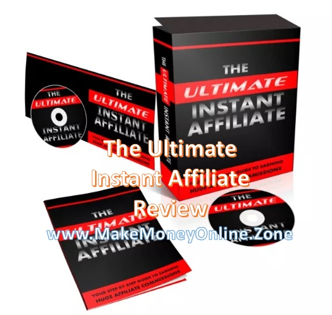 The Ultimate Instant Affiliate review