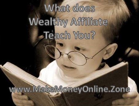 What does Wealthy Affiliate teach you?