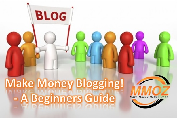 Make money blogging for beginners - the complete guide