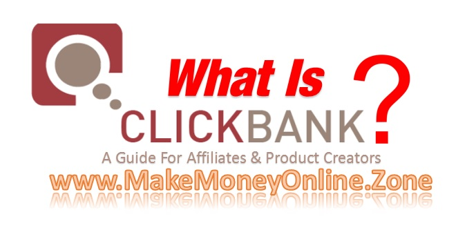What Is Clickbank? A guide for affiliate marketers and product creators.