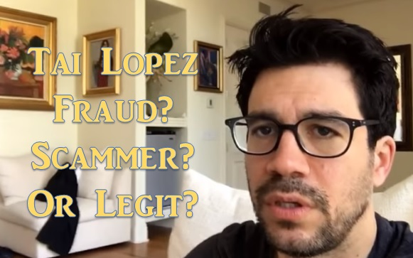 Tai Lopez fraud, scammer or legit?