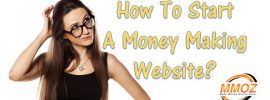 How to start a money making website.