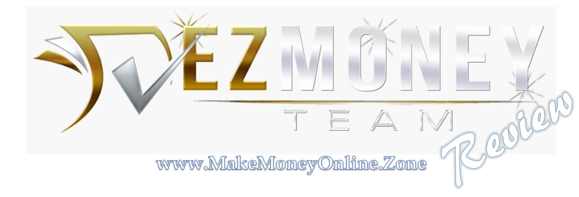 EZ Money Team Review. Is the EZ Money Team training a scam?