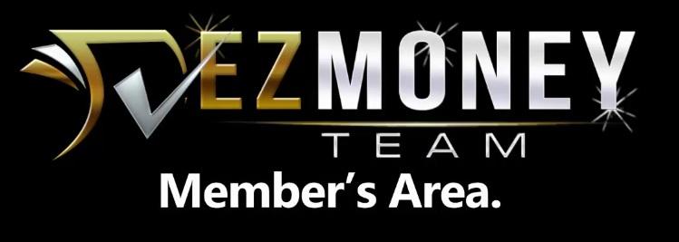 The EZ Money Team members area.