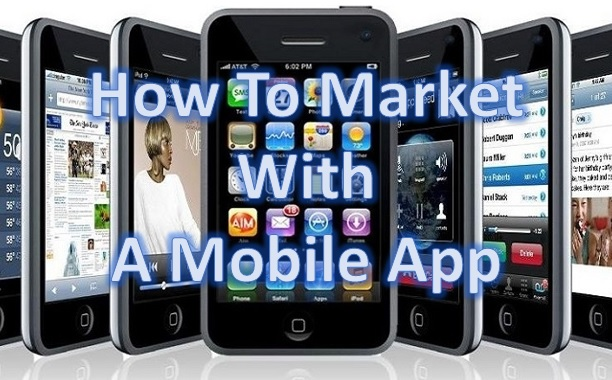 How To Market With A Mobile App.