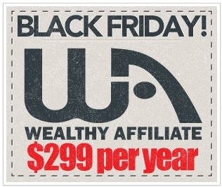 Wealthy Affiliate Black Friday $299 Deal.