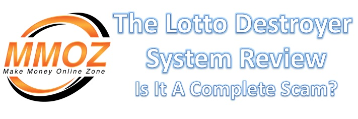 The Lotto Destroyer System Scam. Is is a complete scam? Find out in our review.