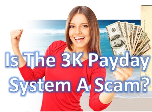 Is the 3k Payday System a scam?