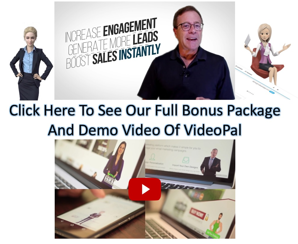 VideoPal bonus and video demo. Click here to see the demo video and our full bonus package.