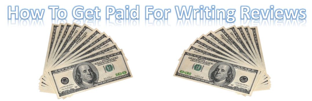 How to get paid for writing reviews?