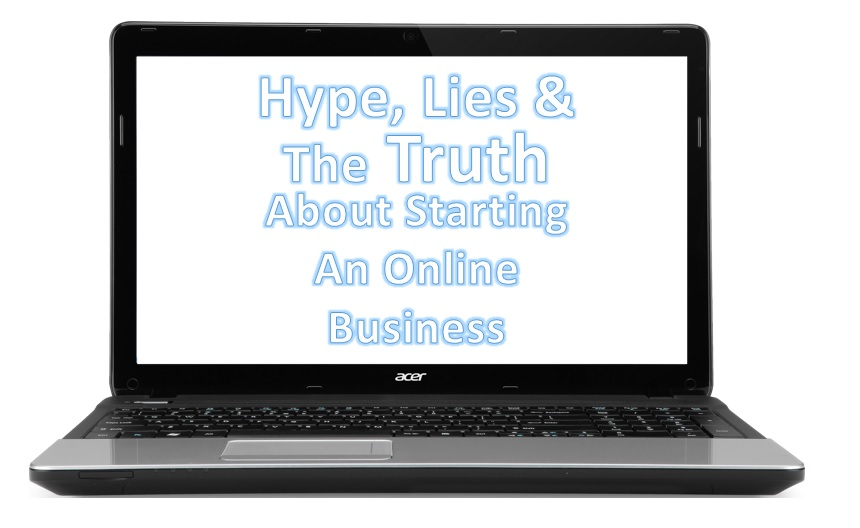 The truth about starting an online home business.