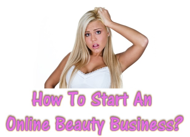 How to start an online beauty supply business?