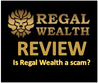 Regal Wealth Review. Is Regal Wealth a scam?