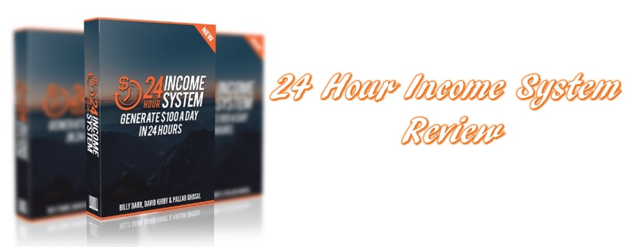 24hr Income System Review.