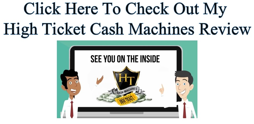 Click here to see my High Ticket Cash Machines review.