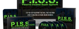 Passive Income Super System (P.I.S.S.) Review.