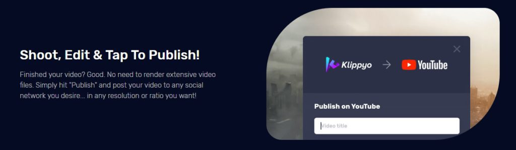 Shoot, edit and publish with Klippyo.