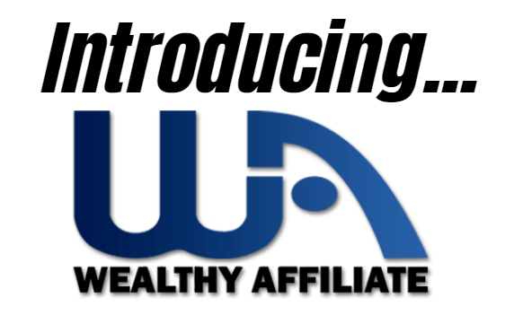 Introducing Wealthy Affiliate.